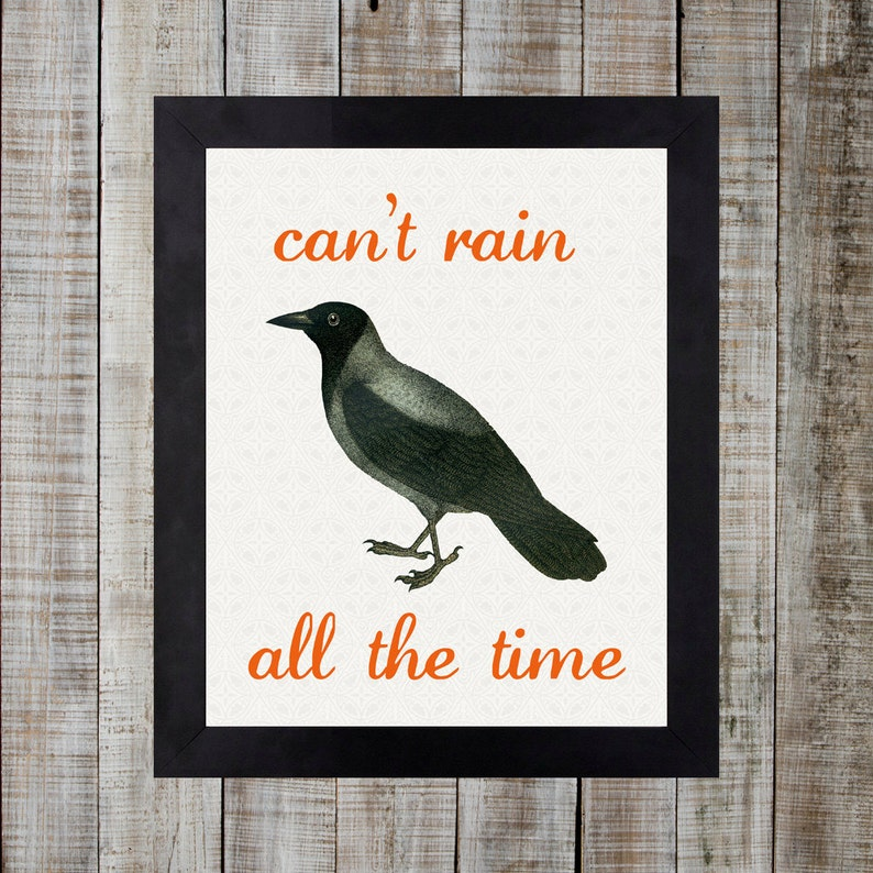 Vintage Print  The Crow 'can't rain all the time' image 0