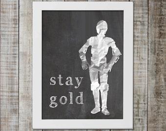 C3PO Star Wars Print - 'stay gold'