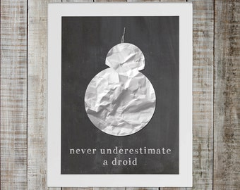 BB8 Star Wars Print - never underestimate a droid
