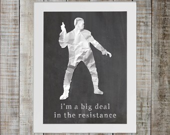 Finn Star Wars Print - 'i'm a big deal in the resistance'