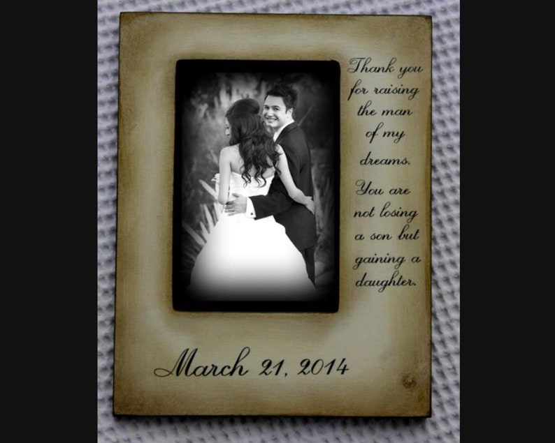 Parents of the Bride GIft Wedding 4x6 Picture Frame Keepsake Thank you for Raising your daughter to be the woman of my Dreams