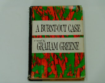 Graham Greene - A Burnt Out Case - English Novel - Fiction - Congo Leper Colony - Viking Press 1961 BCE - Vintage Hardcover Book