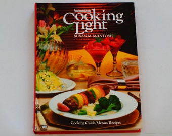 Southern Living Cooking Light Cookbook - Susan M McIntosh - Light Recipes  Healthy Menus - Oxmoor House 1983 - Illustrated Hardcover Cookbk