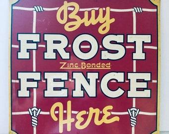 Vintage Buy Frost Fence Tin Litho Sign, Antique Alchemy