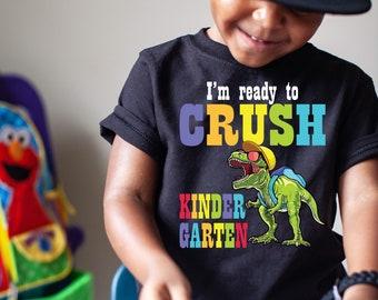 I'm Ready to Crush Kindergarten T-Shirt, Back to School Shirt, Kids Shirt