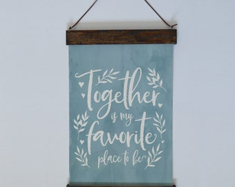 Together is My Favorite Place to Be Art with Wood Poster Hanger