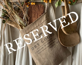 RESERVED for Mary Primitive Grainsack Pocket ~Dry Goods/ Primitive Pouch/ Farmhouse decor/grungy style