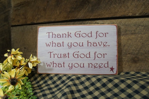 Thank God For What You Have Trust God For What You Need Etsy