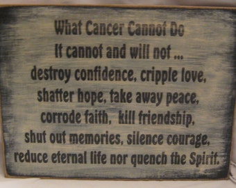 What Cancer Cannot Do Motivational Verse on Antiqued Distressed Prim Sign