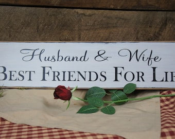 Husband & Wife Best Friends for Love Rustic Sign that has been distressed and antiqued. This makes a great gift for your best friend .