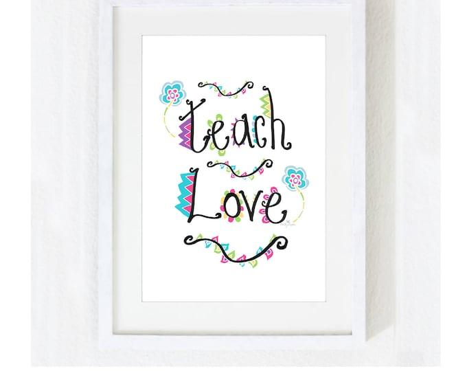 "Inspirational Quote ""Teach Love"" / Motivational Spiritual Yoga Meditation / Teacher School Classroom / Colorful Print at Home Artwork"