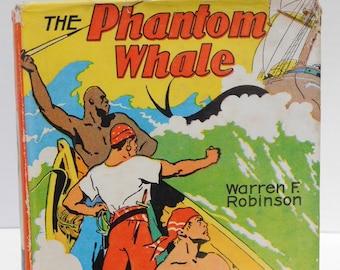 Vintage The Phantom Whale by Warren F. Robinson 1937 Novel