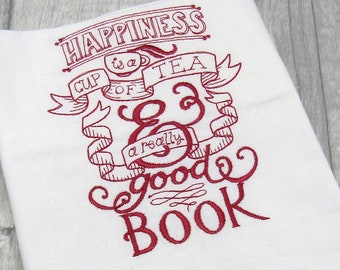 Happiness is a cup of tea and a good book embroidered tea towel
