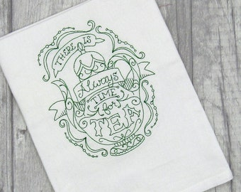 There is always time for tea embroidered tea towel