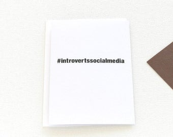 Introvert Card, Social Media Card, Hashtag Card, Funny Hello Card, Awkward Card, Just Because Card, Quiet People Thinking of You Card - 140C