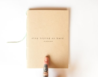 Book of Poems: Stop Trying So Hard--Handmade Poetry Book