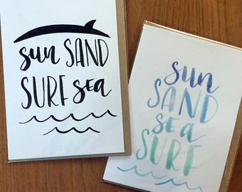 Sun Sand Surf Sea-- prints or cards