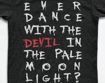 Dance with the Devil in the Pale Moon Light T Shirt - Tri-Blend Vintage Apparel - Graphic Tees for Men & Women