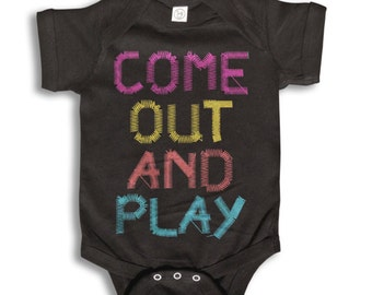 Baby One Piece - Come Out And Play - Baby Clothes - 100% cotton Short Sleeve 6 month to 24 Months - Baby Boy - Baby Girl