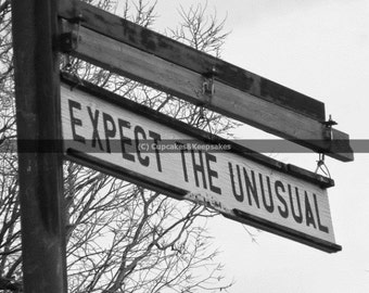 """Sign """"Expect The Unusual"""" Black and White Fine Art Photograph"""