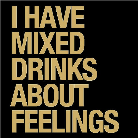 Beer Quotes Coaster: I Have Mixed Drinks About Feelings