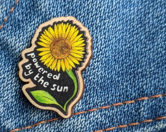 Powered by the Sun Wooden Pin - Sunflower - Plant Powered Wooden Pin - Vegan Pin - Plant Based - Wooden Pin