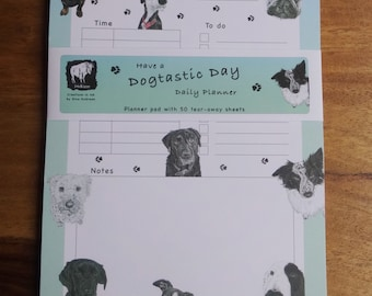 Have a Dogtastic Day Daily Planner Pad - Dog Daily Planner - dog paintings planner - Dog lover - Dog gift - quirky planner