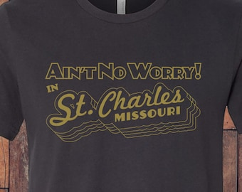 Ain't No Worry in St. Charles Missouri!