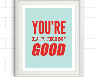 You're Lookin' Good, Typography, Glasses, Pop Art, Girls Room, Boys Room, Fashion, Fashion Print, Modern Typography, Type, Home Decor, Good
