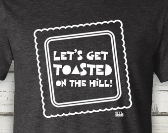 Let's Get Toasted On The Hill