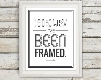 Help! I've Been Framed, Typography, Typography Poster, Typography Print, Typography Art, typographic print, Large Wall Art, Home Decor