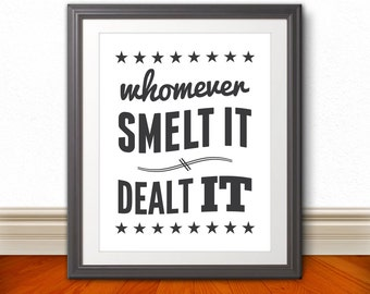 Whomever Smelt It Dealt It, Bathroom Print, Bathroom Art, Bathroom SIgn, Custom Color, Kids Bathroom Art