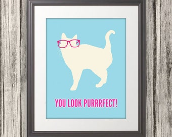 You Look Purrrfect, Cat Print, Cat Art, Cat Poster, Cat Quote