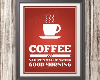 Coffee: Natures Way of Saying Good Morning - Coffee Print - Coffee Art - Coffee Typography 11x14
