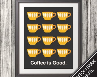 Coffee is Good, Mid Century Art, Coffee Print, Coffee Sign, Kitchen Art - 11x14