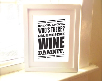 Knock Knock, Who is There, Pour Me Some Wine Damnit, Wine Print, Home Decor, Decoration, Bar, Bar Art, Funny Print, Wine Art, Wine Poster
