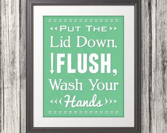 Put The Lid Down, Flush, Wash Your Hands, Wash Your Hands Print, Bathroom Print, Bathroom Art, Bathroom SIgn, Custom Color - 11x14 Print