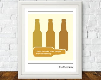I drink to make other people happy, Hemingway, Happy, Minimalist, Beer Print, Beer Art, Hemingway Print, Hemingway Artwork