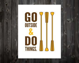 Go Outside & Do Things, Home Decor, Apartment Art, Inspiration, Motivation, Art, Print, Poster, Wall Art, Motivate, Love, Bedroom, Rustic