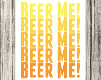 Beer Me. Beer Print, Beer Me Print, Beer Art, Typography Print, Custom Color, Beer Print, Kitchen Art, Beer Sign, Beer Artwork