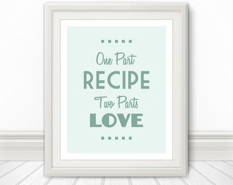 One Part Recipe, Two Parts Love, Kitchen Art, Kitchen Decor, Kitchen Sign, Cooking Gifts, Home Decor, Wall Decor, Wall Art, Artwork