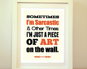 I'm Sarcastic Art, Sarcasm, Sarcastic, Art, Print, Poster, Funny Print, Fun Art, Wall Art, Custom Colors and 6 Sizes