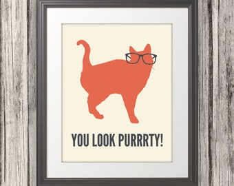 You Look Purrrty, Cat Print, Cat Art, Cat Poster, Cat Quote - 8x10