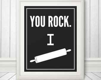 You Rock. I Roll: Kitchen Print, Kitchen Art, Kitchen Poster, Custom Color - 8x10 Print