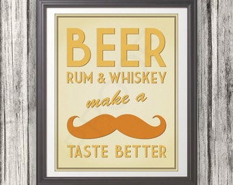 Beer, Rum, & Whiskey Make a Mustache Taste Better - For lazinck