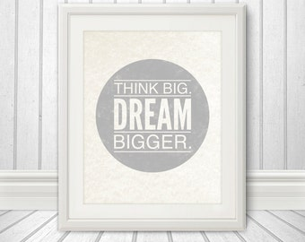 Think Big. Dream Bigger. Motivational Print, Motivational Print, Inspirational, Custom Color - 8x10 Print