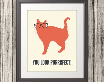 You Look Purrrfect, Cat Print, Cat Art, Cat Poster, Cat Quote, Multiple SIzes