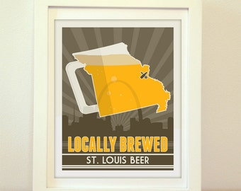 St. Louis, Saint Louis, STL, Locally Brewed St Louis Beer, St. Louis Beer Print, St Louis Poster, St. Louis Print, St. Louis Art, STL Art