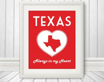 Texas is Always in my Heart - State Art - Custom State Print - Texas Print, Texas Heart, Texas Art - 8x10 Print