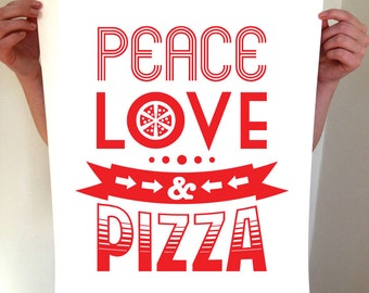 Peace, Love & Pizza, Pizza Art, Pizza Print, Pizza Poster, Kitchen Art, Kitchen Wall Wart, Home Decor, Pizza Party, Kitchen Decor